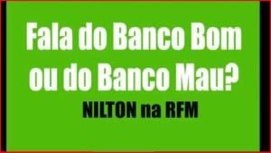 Banco Bom ou Banco Mau?